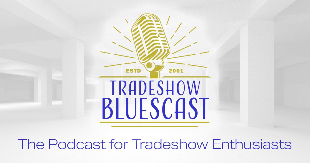 The Tradeshow Bluescast